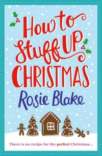how to stuff up christmas rosie blake