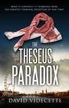 The Theseus Paradox by David Videcette