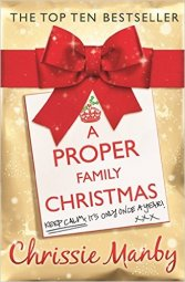 A Proper Family Christmas by Chrissie Manby