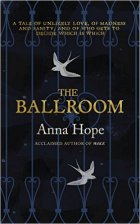 The Ballroom by Anna Hope