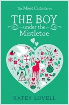 The Boy Under the Mistletoe by Katey Lovell