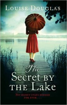The Secret by the Lake by Louise Douglas