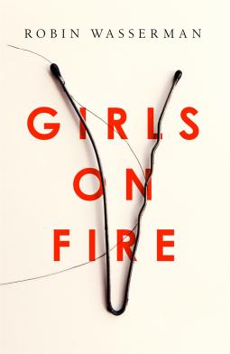 girls on fire robin wasserman