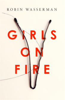 girls on fire robin wasserman