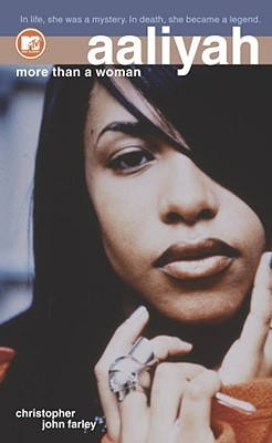 Aaliyah- More Than a Woman by Christopher John Farley