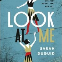 Review: Look At Me by Sarah Duguid