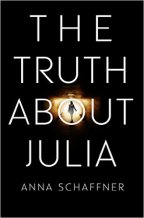The Truth About Julia by Anna Schaffner