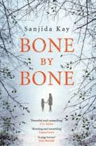 Bone by Bone by Sanjida Kay