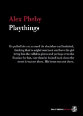 Playthings by Alex Pheby