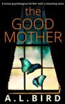 The Good Mother by A. L. Bird