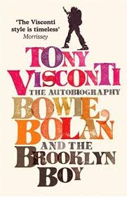 Tony Visconti- The Autobiography by Toni Visconti