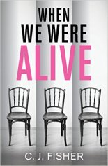 When We Were Alive by C. J. Fisher