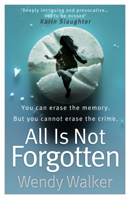 All is Not Forgotten by Wendy Walker