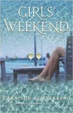 Girls' Weekend by Cara Sue Achterberg