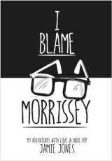 I Blame Morrissey by Jamie Jones