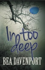 In Too Deep by Bea Davenport