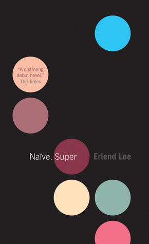 Naive. Super by Erland Loe