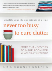 Never Too Busy to Cure Clutter by Erin Rooney Doland