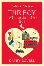 The Boy on the Bus (Meet Cute) by Katey Lovell