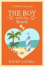 The Boy with the Board (Meet Cute) by Katey Lovell