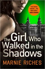 The Girl Who Walked in the Shadows by Marnie Riches