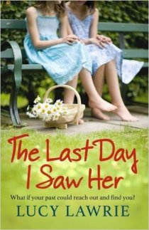 The Last Day I Saw Her by Lucy Lawrie