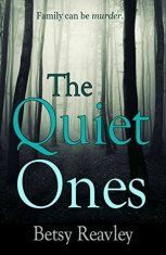 The Quiet Ones by Betsy Reavley