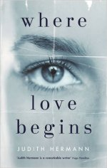Where Love begins by Judith Hermann