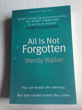 All is not Forgotten Wendy Walker