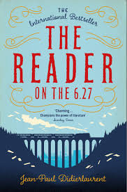The Reader on the 6.27 by Jean-Paul Didierlaurent & Ros Schwartz