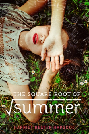 The Square Root of Summer by Harriet Router Hapgood