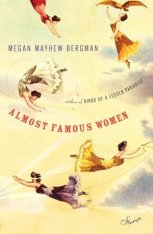 almost famous women megan mayhew bergman