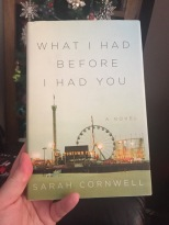 What I Had Before I Had You Sarah Cornwell