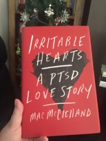 irritable hearts a ptsd love story by Mac McClelland