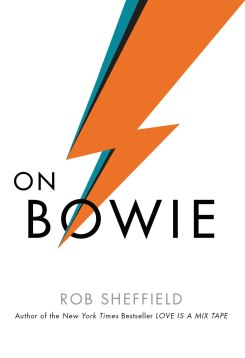 on-bowie-by-rob-sheffield