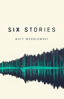 six stories matt wesolowski