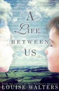 A Life Between Us by Louise Walters