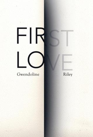 First Love by Gwendoline Riley
