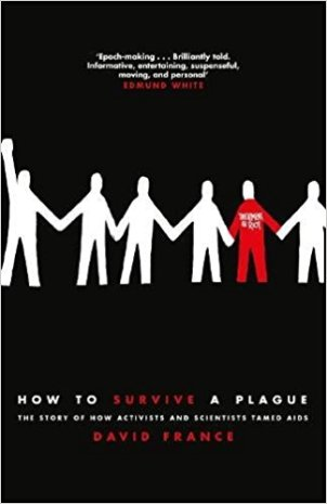How to Survive a Plague- The Story of Activists and Scientists by David France