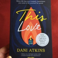 #BookReview: This Love by Dani Atkins @AtkinsDani ‏@jessbarratt88 @TeamBATC ‏