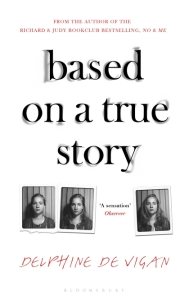 Based on a True Story by Delphine de Vigan