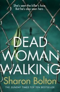 dead woman walking sharon bolton