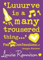 Luuurve is a Many Trousered Thing by Louise Rennison