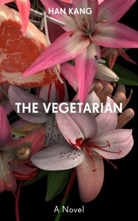 The Vegetarian by Han King
