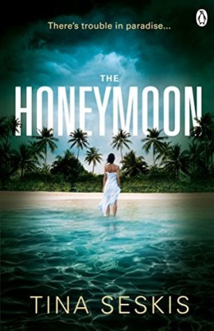 The Honeymoon by Tina Seskis