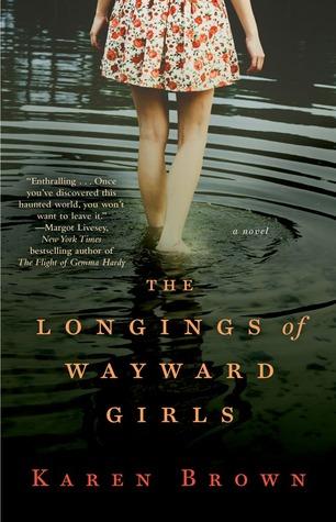 The Longings of Wayward Girls by Karen Brown