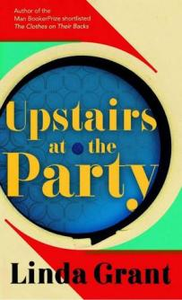 Upstairs at the Party by Linda Grant