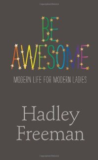 be awesome hadley freeman