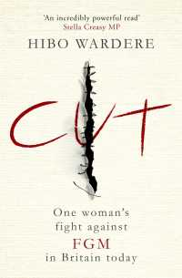 Cut- One Woman's Fight Against FGM in Britain Today by Hibo Wardere