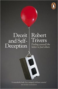 Deceit and Self-Deception by Robert Trivers